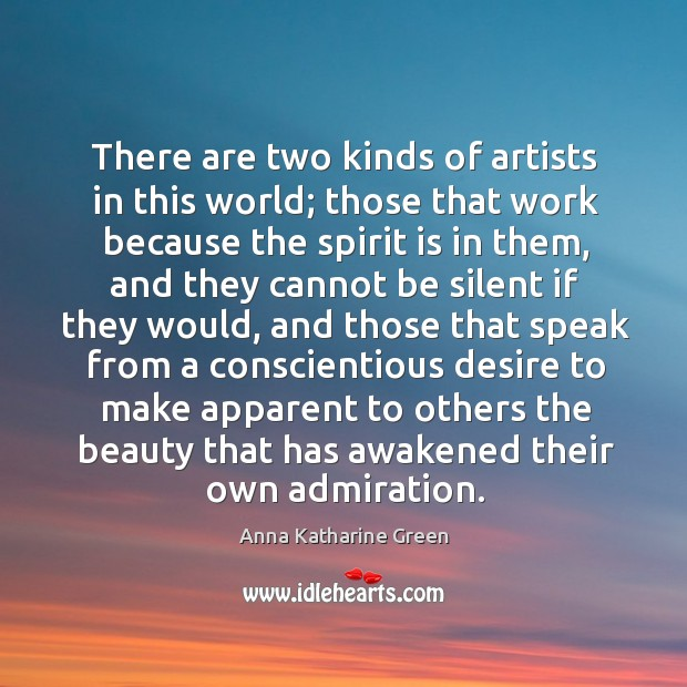 Image, There are two kinds of artists in this world; those that work because the spirit is