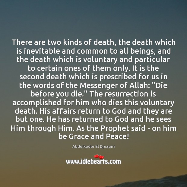 There are two kinds of death, the death which is inevitable and Image