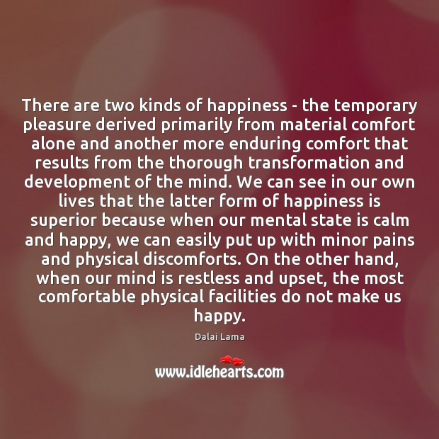There are two kinds of happiness – the temporary pleasure derived primarily Image