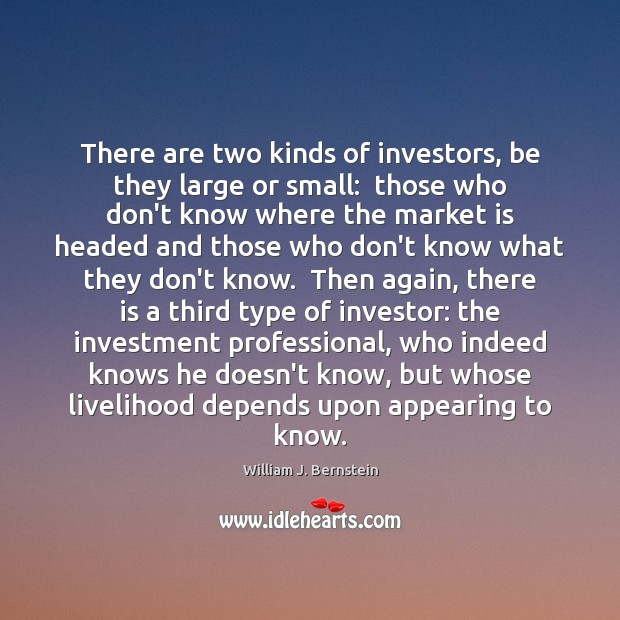 Image, There are two kinds of investors, be they large or small:  those