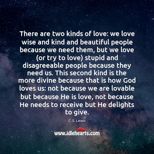 There are two kinds of love: we love wise and kind and Image