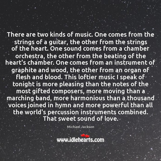There are two kinds of music. One comes from the strings of Image