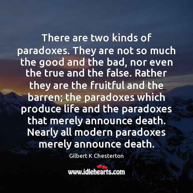There are two kinds of paradoxes. They are not so much the Image