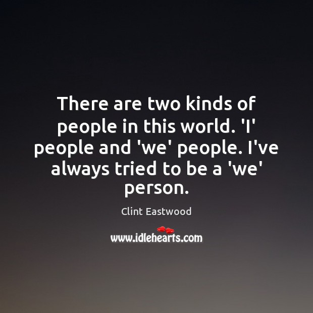 There are two kinds of people in this world. 'I' people and Image