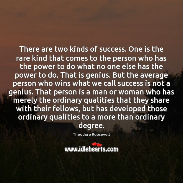 Image, There are two kinds of success. One is the rare kind that