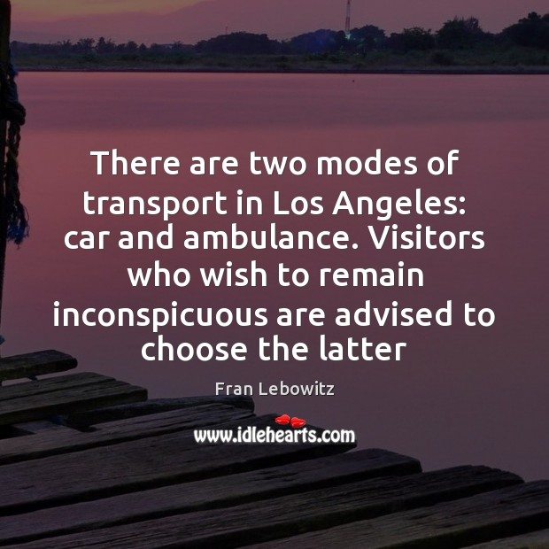 Image, There are two modes of transport in Los Angeles: car and ambulance.
