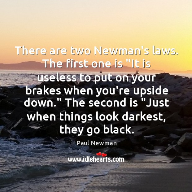 """There are two Newman's laws. The first one is """"It is useless Image"""