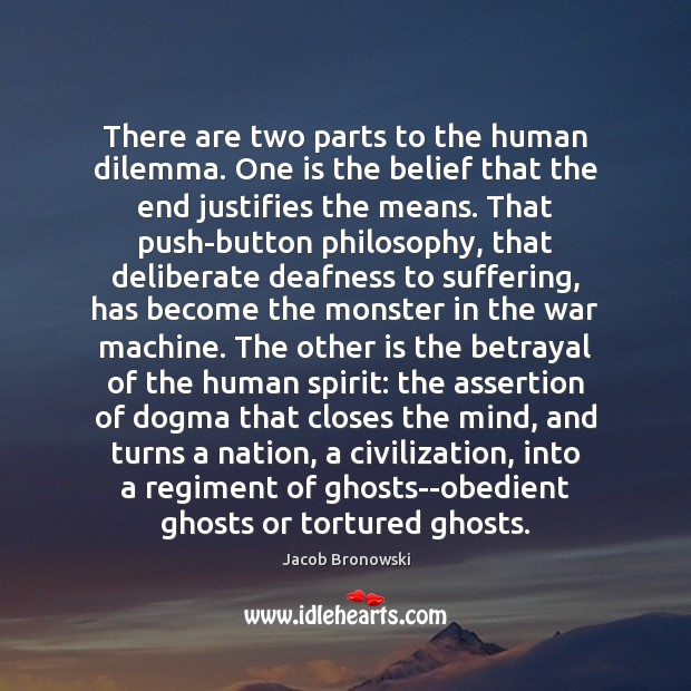 Image, There are two parts to the human dilemma. One is the belief