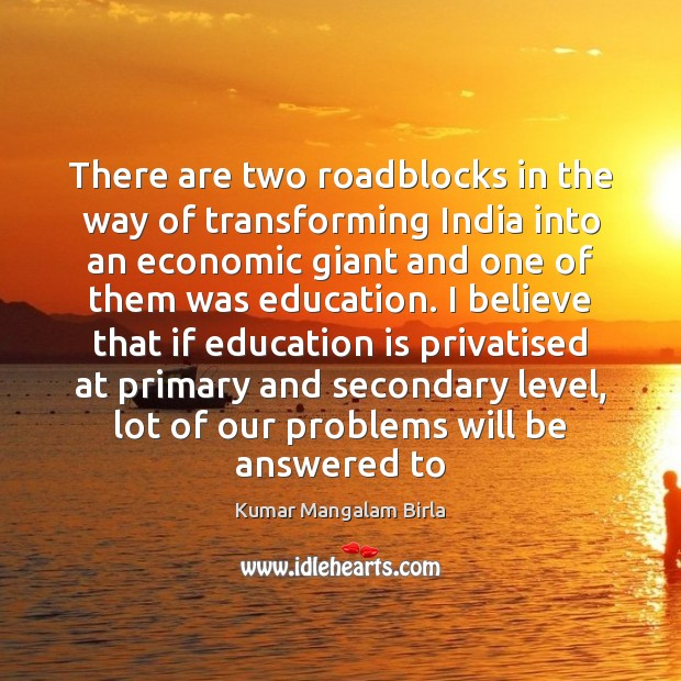 Image, There are two roadblocks in the way of transforming India into an