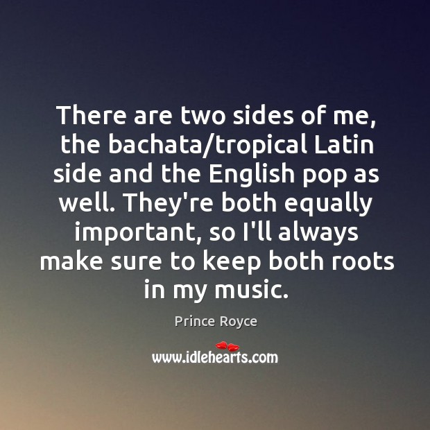 Image, There are two sides of me, the bachata/tropical Latin side and