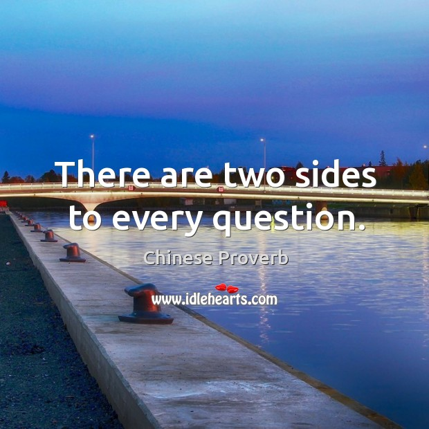 Image, There are two sides to every question.
