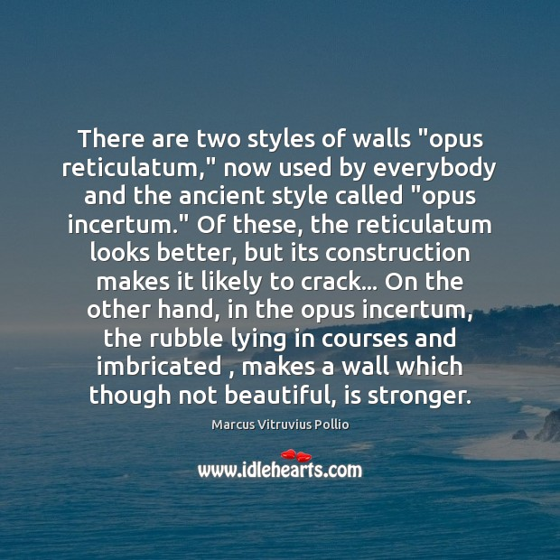 "There are two styles of walls ""opus reticulatum,"" now used by everybody Image"