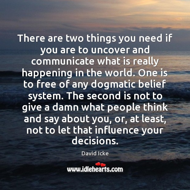 There are two things you need if you are to uncover and Communication Quotes Image
