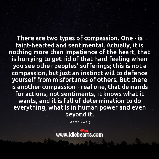 There are two types of compassion. One – is faint-hearted and sentimental. Determination Quotes Image