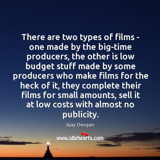 There are two types of films – one made by the big-time Image