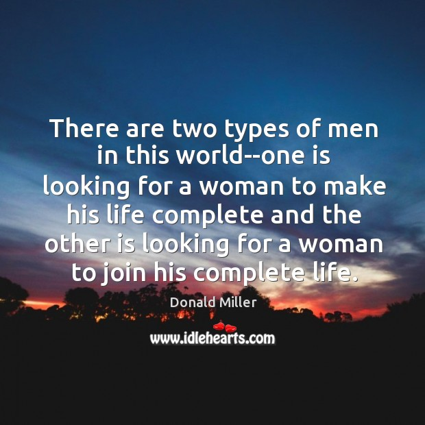 There are two types of men in this world–one is looking for Image