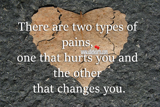 Two Types Of Pains, Change, Hurt, Pain