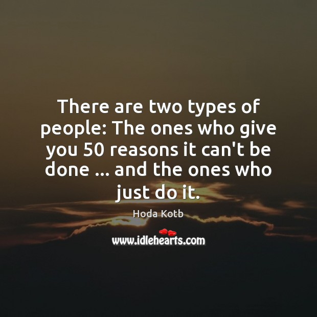 There are two types of people: The ones who give you 50 reasons Image