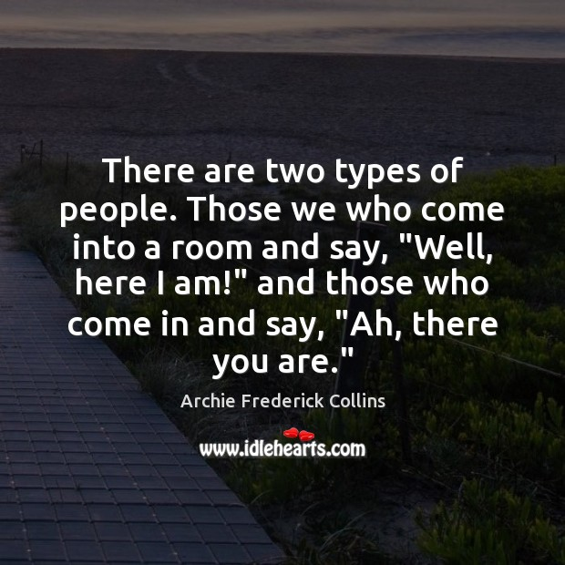 Image, There are two types of people. Those we who come into a