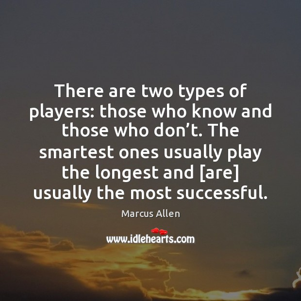 There are two types of players: those who know and those who Image