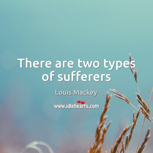 There are two types of sufferers Image