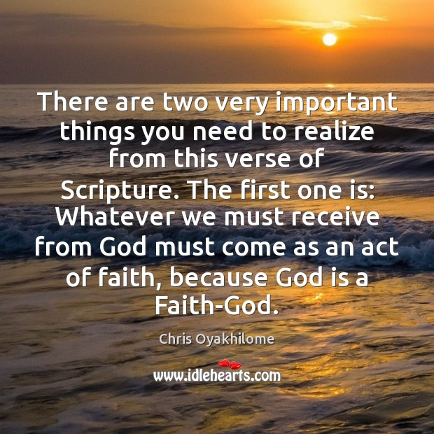 There are two very important things you need to realize from this Chris Oyakhilome Picture Quote