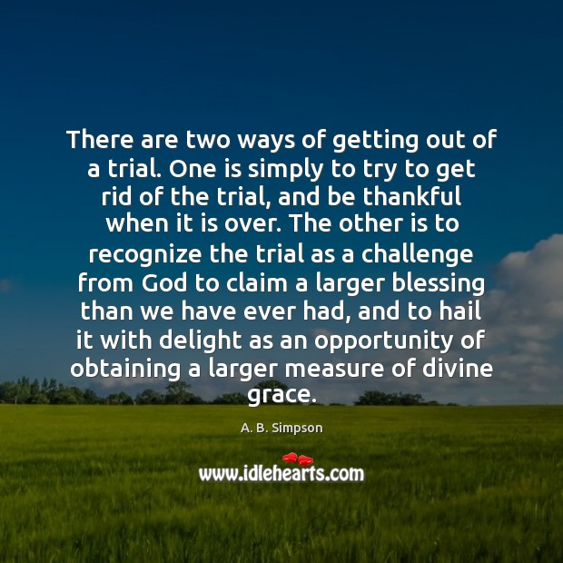 Image, There are two ways of getting out of a trial. One is