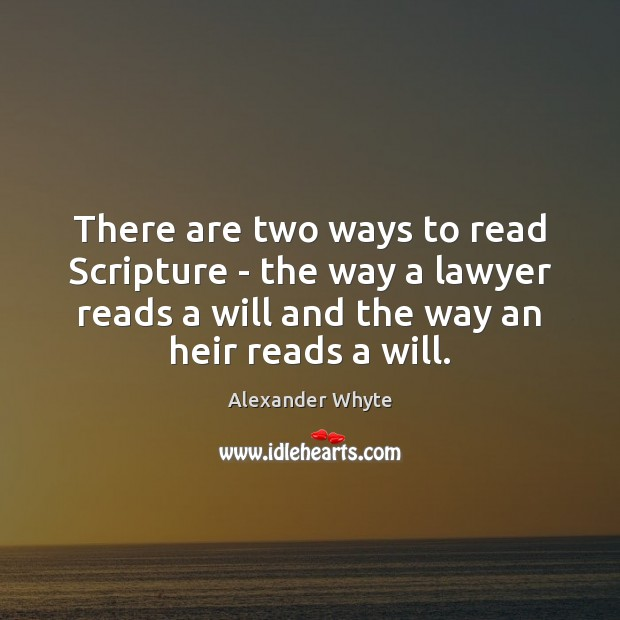 Image, There are two ways to read Scripture – the way a lawyer