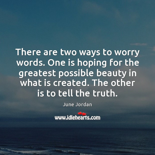 There are two ways to worry words. One is hoping for the Image