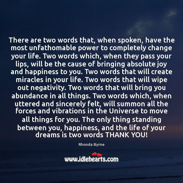 There are two words that, when spoken, have the most unfathomable power Joy and Happiness Quotes Image