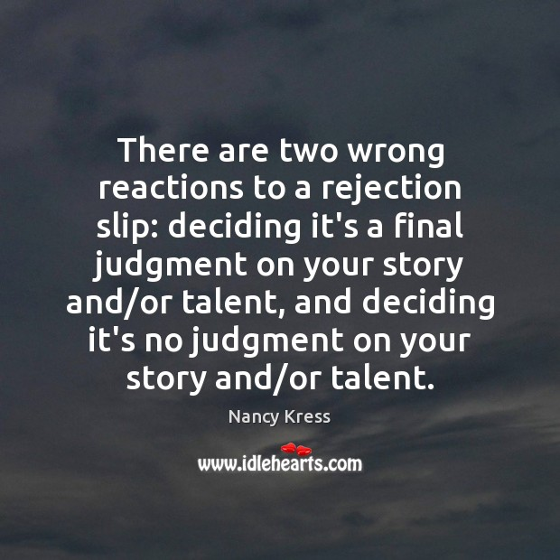 There are two wrong reactions to a rejection slip: deciding it's a Image