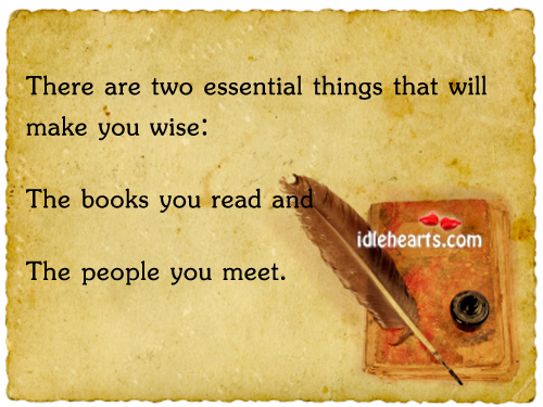 There are two essential things that will make you wise Image