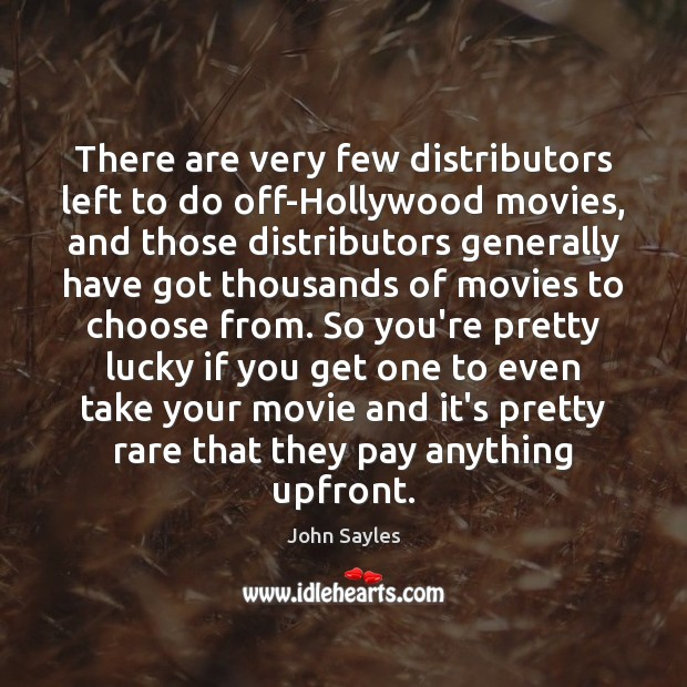 There are very few distributors left to do off-Hollywood movies, and those Image