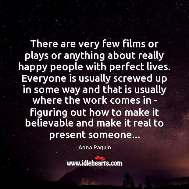 There are very few films or plays or anything about really happy Image