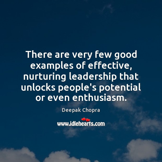 There are very few good examples of effective, nurturing leadership that unlocks Image