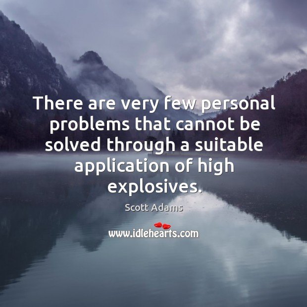 There are very few personal problems that cannot be solved Image