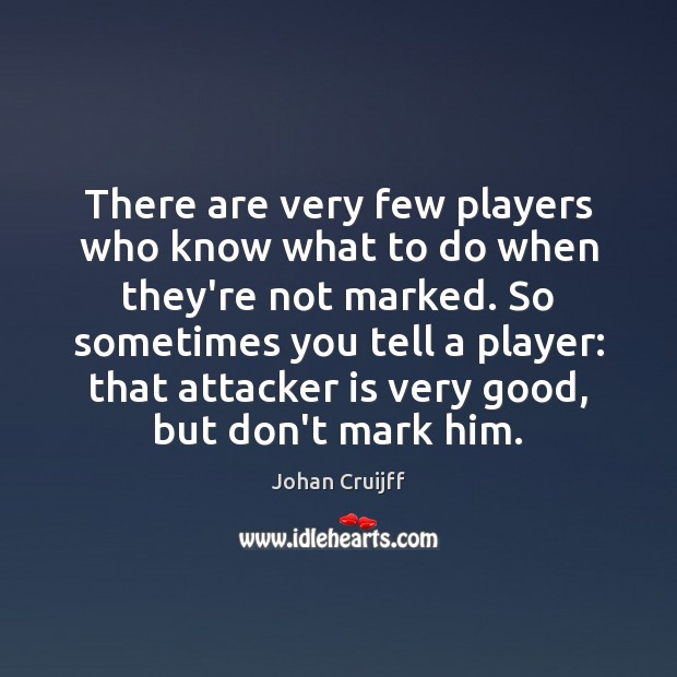 Image, There are very few players who know what to do when they're