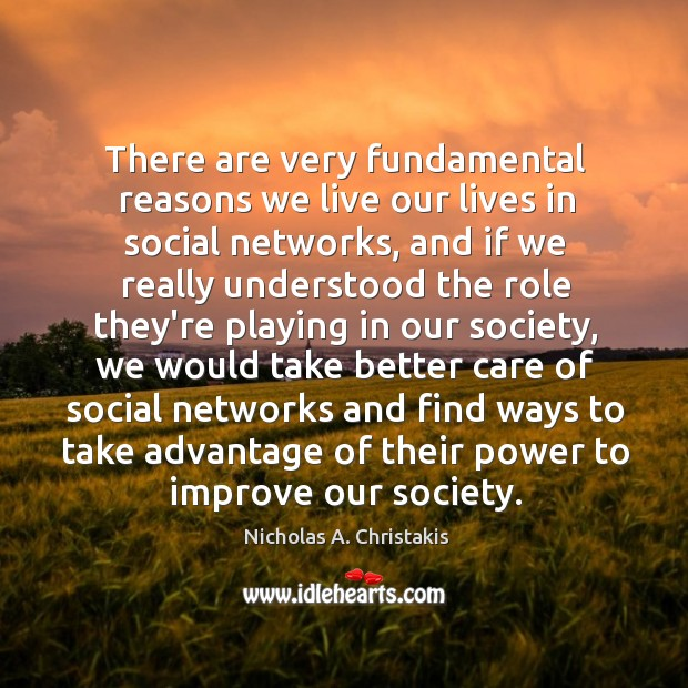 There are very fundamental reasons we live our lives in social networks, Image