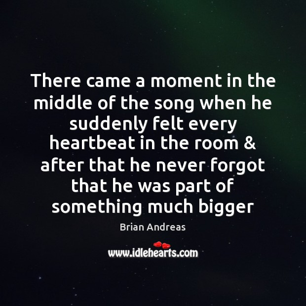 Image, There came a moment in the middle of the song when he