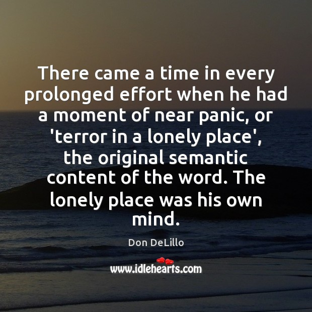 There came a time in every prolonged effort when he had a Don DeLillo Picture Quote