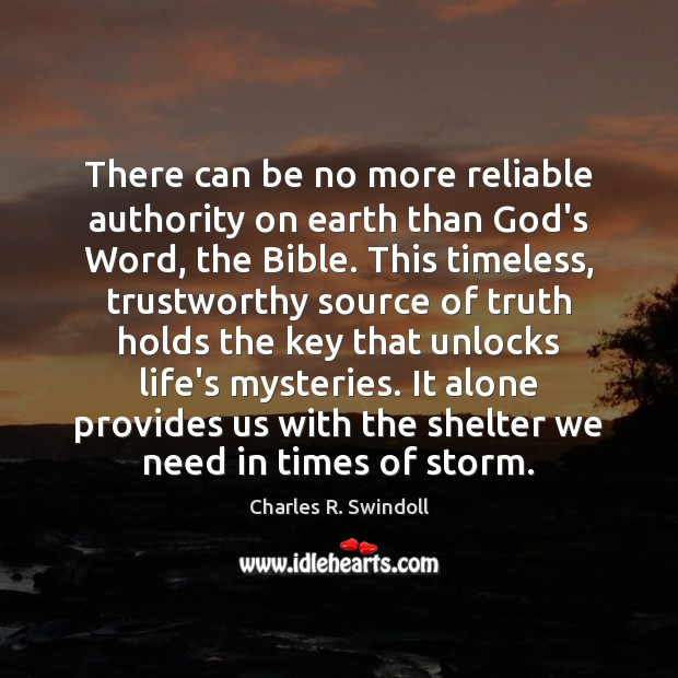 There can be no more reliable authority on earth than God's Word, Image