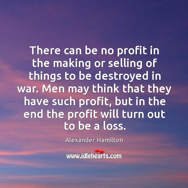 There can be no profit in the making or selling of things Image