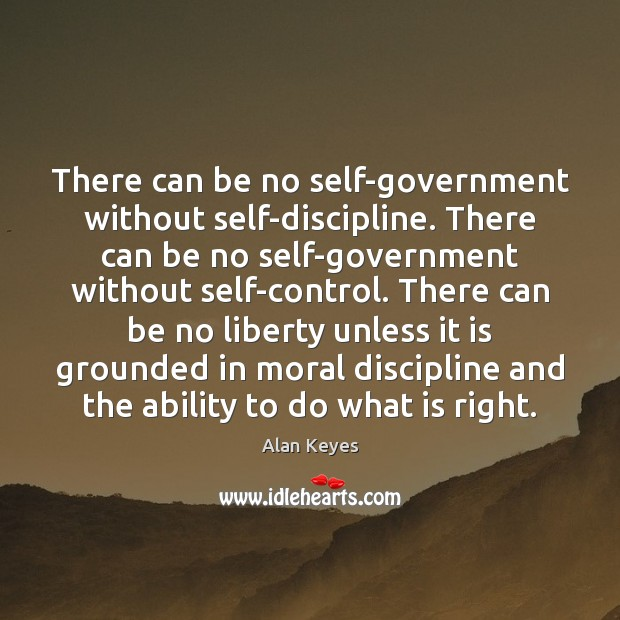 Image, There can be no self-government without self-discipline. There can be no self-government