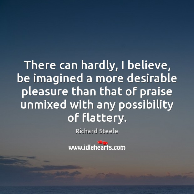 Image, There can hardly, I believe, be imagined a more desirable pleasure than