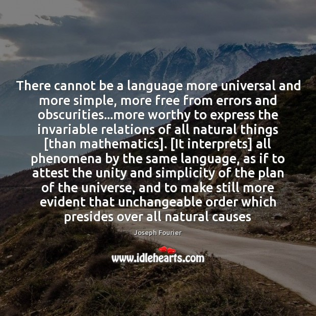 Image, There cannot be a language more universal and more simple, more free
