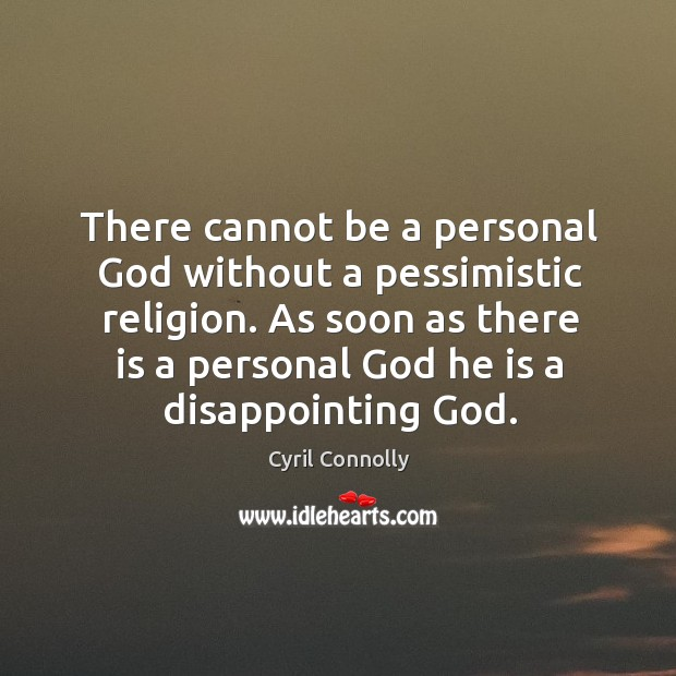 Image, There cannot be a personal God without a pessimistic religion. As soon