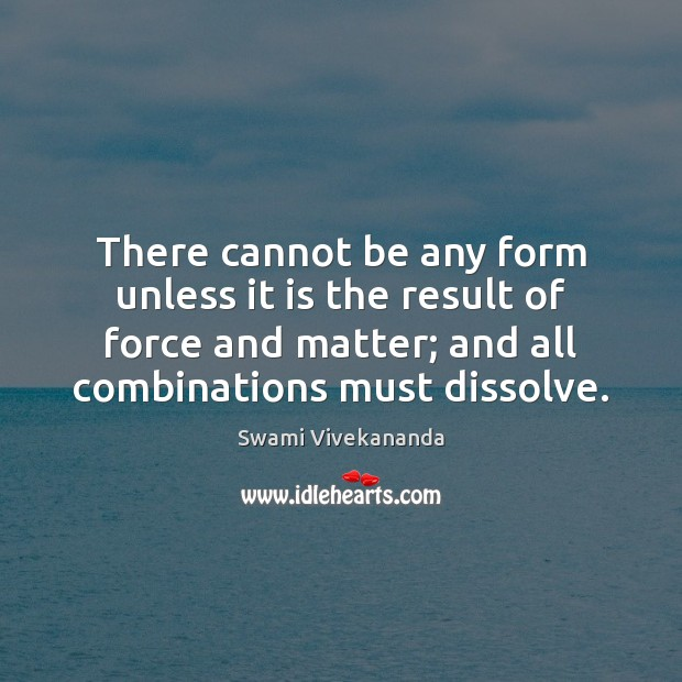 There cannot be any form unless it is the result of force Image
