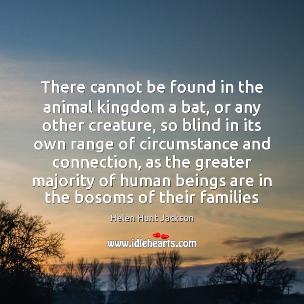 Image, There cannot be found in the animal kingdom a bat, or any