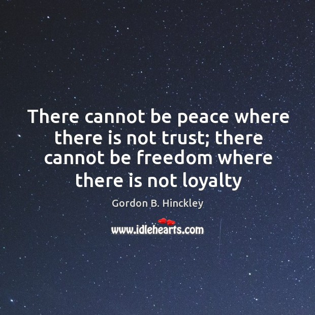 There cannot be peace where there is not trust; there cannot be Image