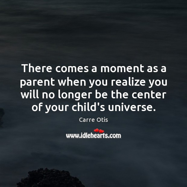 Image, There comes a moment as a parent when you realize you will
